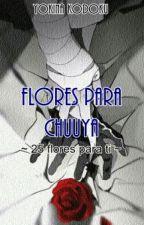 || Flores para Chūya || by YokinaKodoku