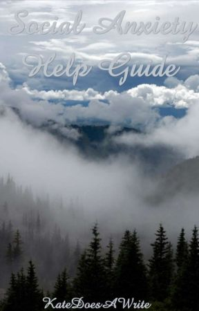 Social Anxiety Help Guide (ON HOLD) by XXLittleKateXX