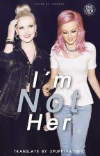 I'm Not Her | Español (Editando) by xPuppyPaynex
