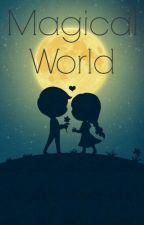 Magical World by hooruljannah