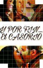 Y POR FIN... EL CASORIO by vickyandcesar95
