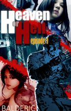 Heaven or Hell Episode 1 by RealBalderic