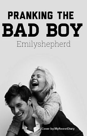 Pranking The Bad Boy by emilishepard