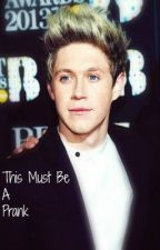 This must be a prank-one direction/niall horan fanfiction) by 1d_fangirl1999