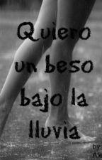 Quiero un beso bajo la lluvia by alexiel97