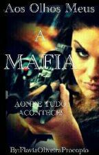 Aos Olhos Meus  - A Máfia by FlaviaProcopio