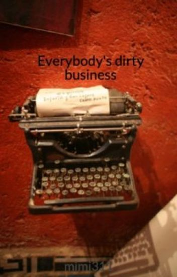 Everybody's dirty business