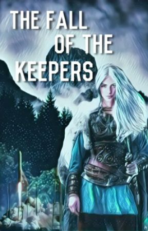 The Fall of the Keepers by page_ofsecrets