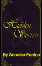 Hidden Secrets (halted) by AnnaiseFenton