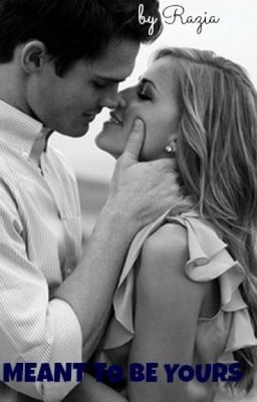 Meant To Be Yours #Wattys2016 [COMPLETED]