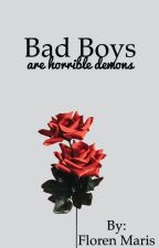Bad Boys're horrible Demons by storysdontlie