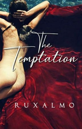 The Temptation | Book 2[Under Editing] ✔  by RuxAlmo