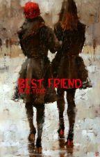 Bạn Thân [Best Friend] by BlueToxic_