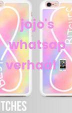 Het whatsapp verhaal van jojo by jolyna-cameron