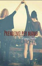 Prendimi Per Mano by AlwaysSharon