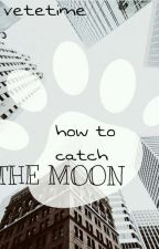 How To Catch The Moon by -KattyStudio-