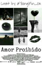 Amor Proibido  by YoongiMin_04