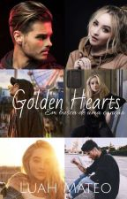 Golden Heart | Fanfic AM (Concluída) by LuahMateo