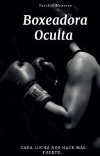 Boxeadora Oculta. by YaribelMontero