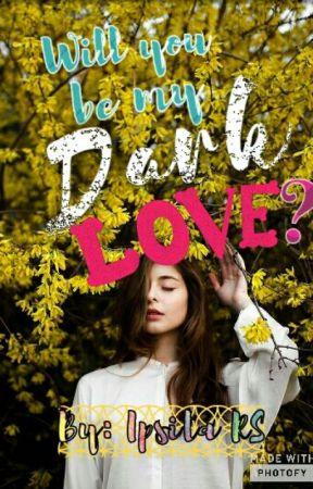Will You Be My Dark Love??? (Slow Update) by ipsita_roy