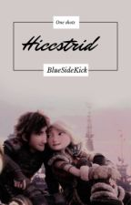 Hiccstrid One-Shots  {On Hold} by Bluespirit21