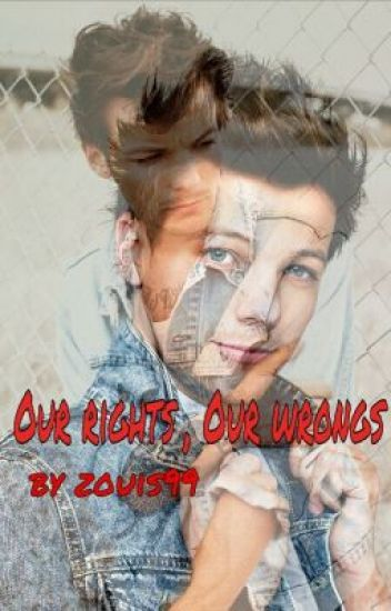 Our rights,Our wrongs (Louis FF) (On Hold)