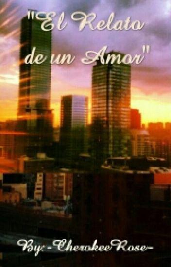 """""""El Relato de un Amor"""""""