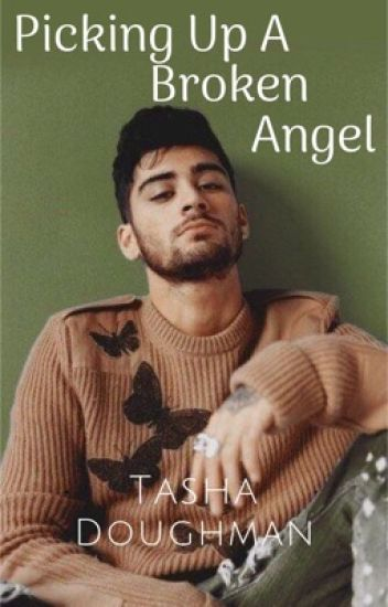 Picking Up A Broken Angel (Zayn Malik)