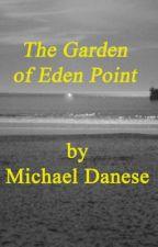 The Garden of Eden Point by danesemc
