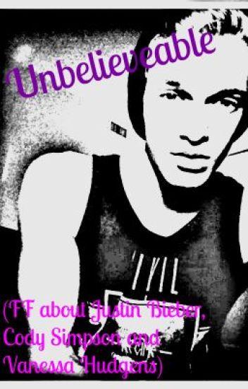 Unbelieveable (FF über Justin Bieber, Cody Simpson und Vanessa Hudgens)