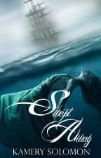 Swept Away (The Swept Away Saga, Book One) by TheQueensofRomance