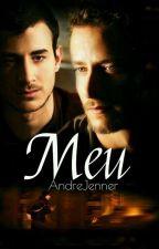 MEU ! ( Romance Gay ) by AndreJenner
