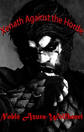 Xenath Against the Horde by NobleAzura_Wolfheart