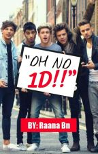 Oh NO 1D  by Raanabn