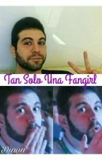 Tan solo una fangirl (Vegetta y tú) by DianaLaura734