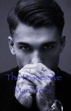 The Possessive Man He Is.(BWWM) by UliPedia