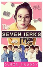 The Seven Jerks and Me (BTS) by Queen_Nobody