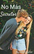No Más Secretos by AliceTraynor
