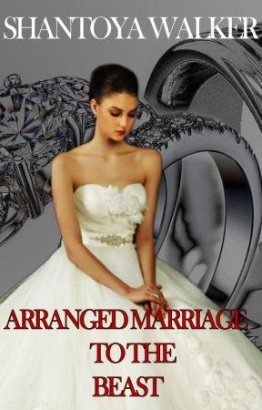 Arranged Marriage To The Beast by shantoyawalker