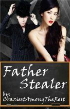 Father Stealer #Wattys2016 by craziestamongtherest