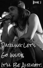 Darling Let's Go Inside, It'll Be Alright - Vic Fuentes Fanfiction (Book 1) by anklebtiers