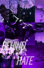 Behind Hate  by sadlymae