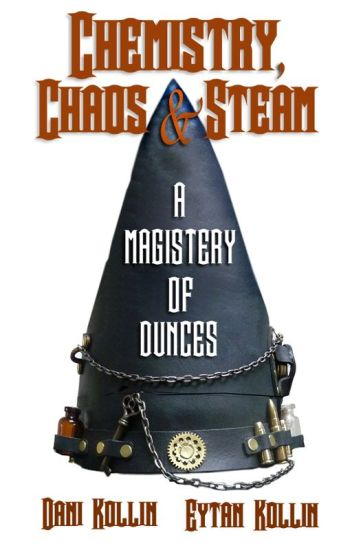 Chemistry, Chaos & Steam: A Magistery of Dunces