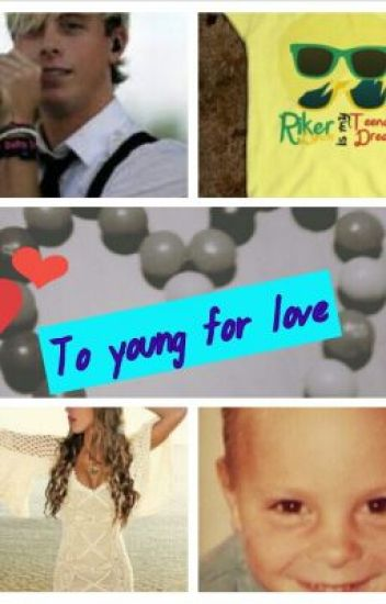To young for love (a riker lynch fanfiction)