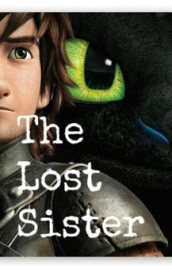 The lost sister (How To Train Your Dragon fanfiction)