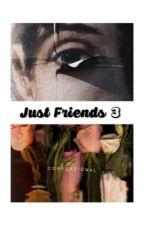 Just Friends 3 || jack gilinsky by BecauseOfGilinsky