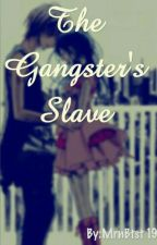 The Gangster's Slave by mean_girl_x_x