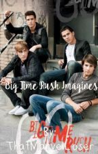 Big Time Rush imagines  by ThatMarvelLoser