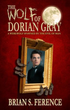 The Wolf of Dorian Gray - A Werewolf Spawned by the Evil of Man by brianference