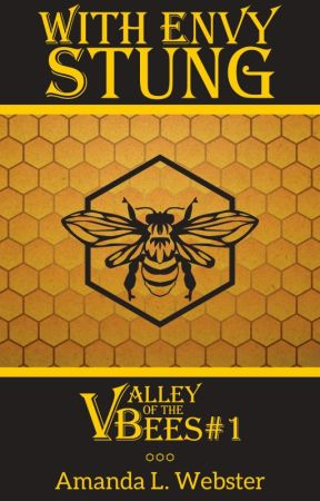 With Envy Stung: Valley of the Bees #1 by MandyWebster